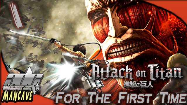 AttackOnTitan_For_The_First_Time_ADG-Plays_Guide_Walkthrough_Part-1