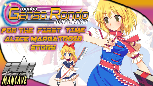 TouhouGensoRondoBulletBallet_Gameplay_Walkthrough_Alice_Margatroid_Story_Guide